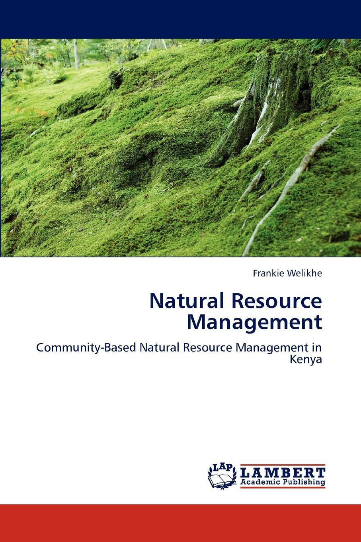 Frankie Welikhe Natural Resource Management недорго, оригинальная цена