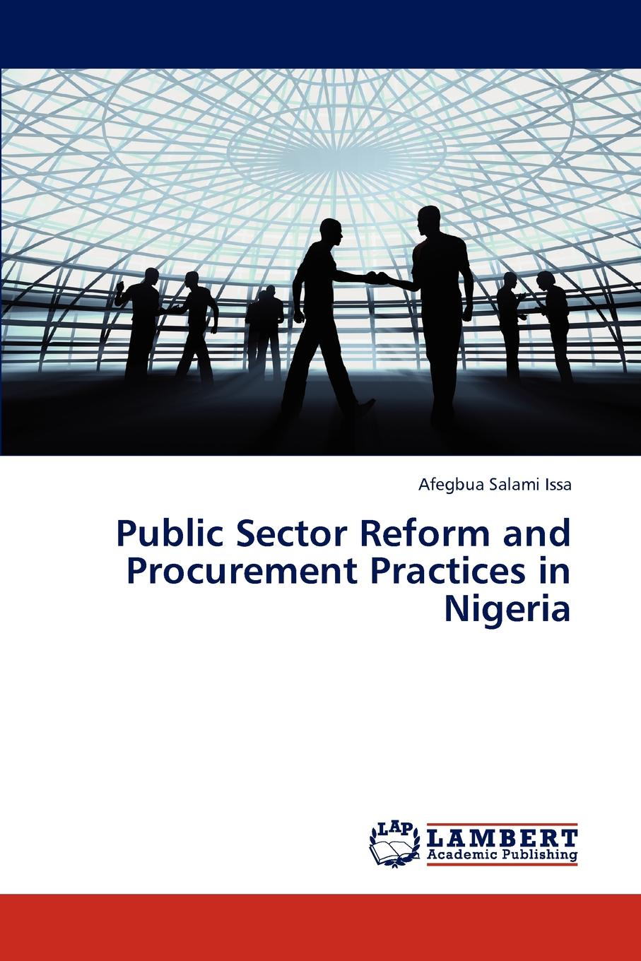 Salami Issa Afegbua Public Sector Reform and Procurement Practices in Nigeria toeroe maria service availability principles and practice