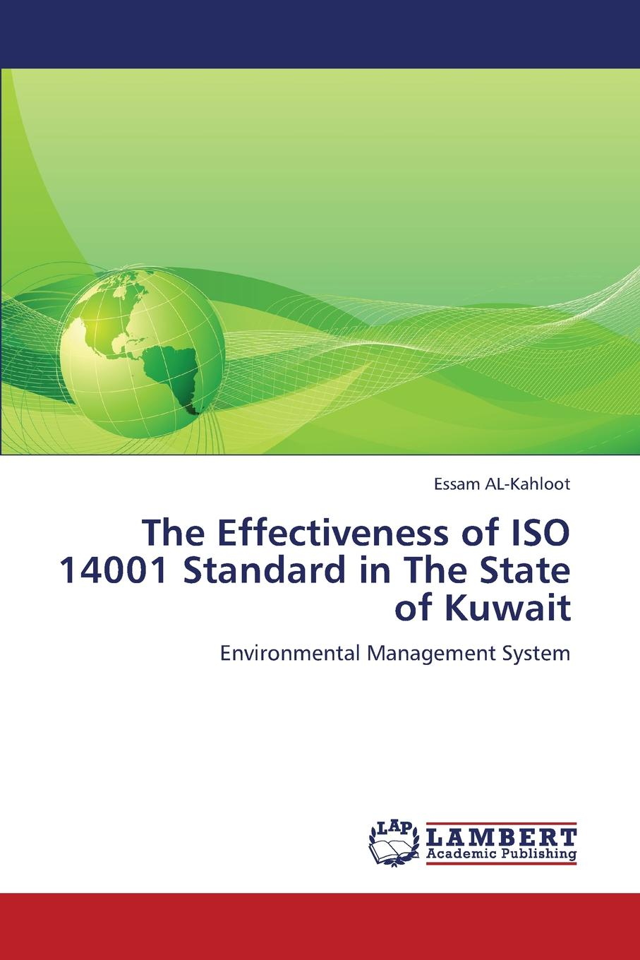 Al-Kahloot Essam The Effectiveness of ISO 14001 Standard in the State of Kuwait 2015版iso 14001环境管理体系内审员培训教程