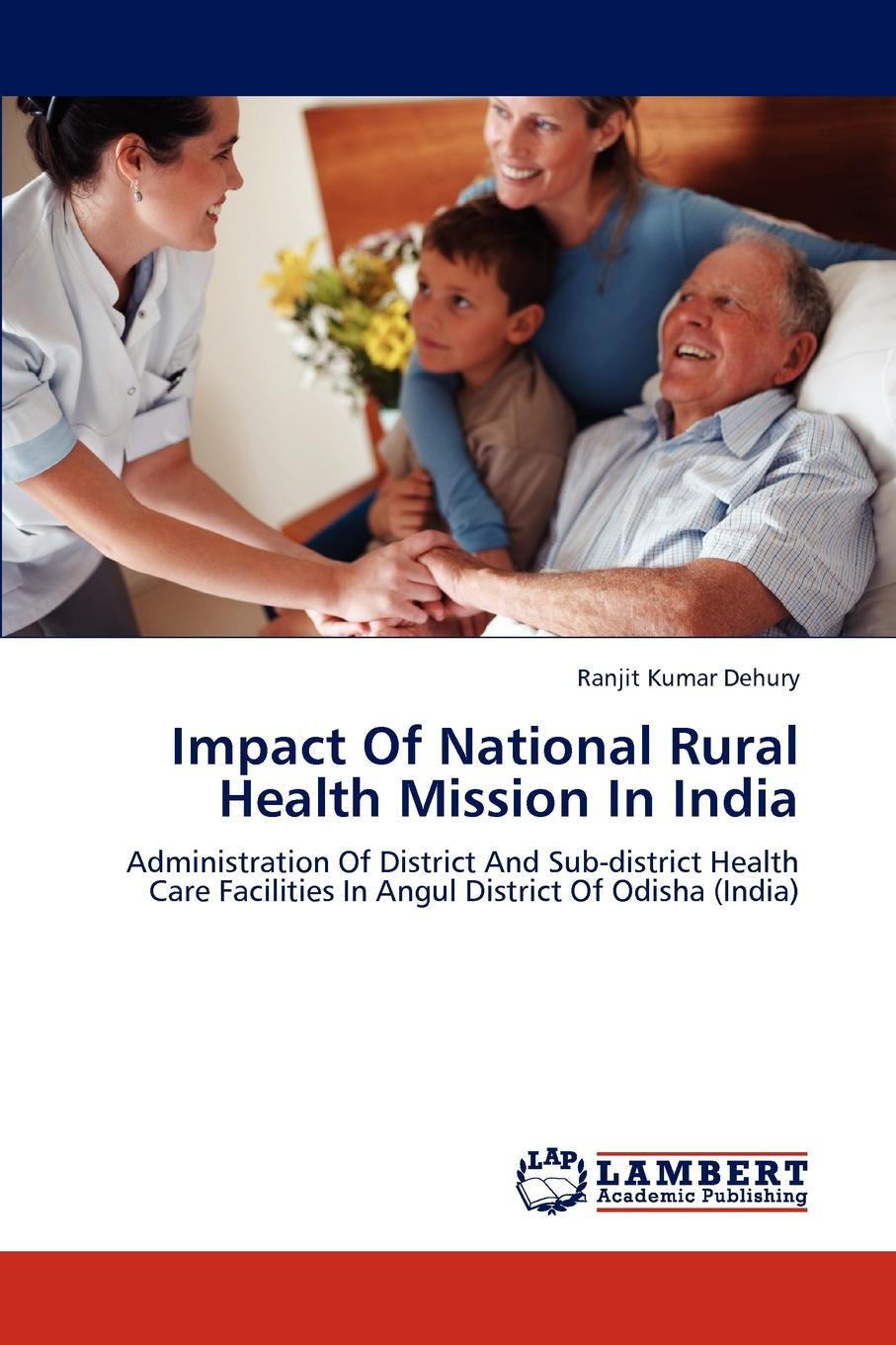 Impact of National Rural Health Mission in India India's large public health care is unique in itself. Primary...