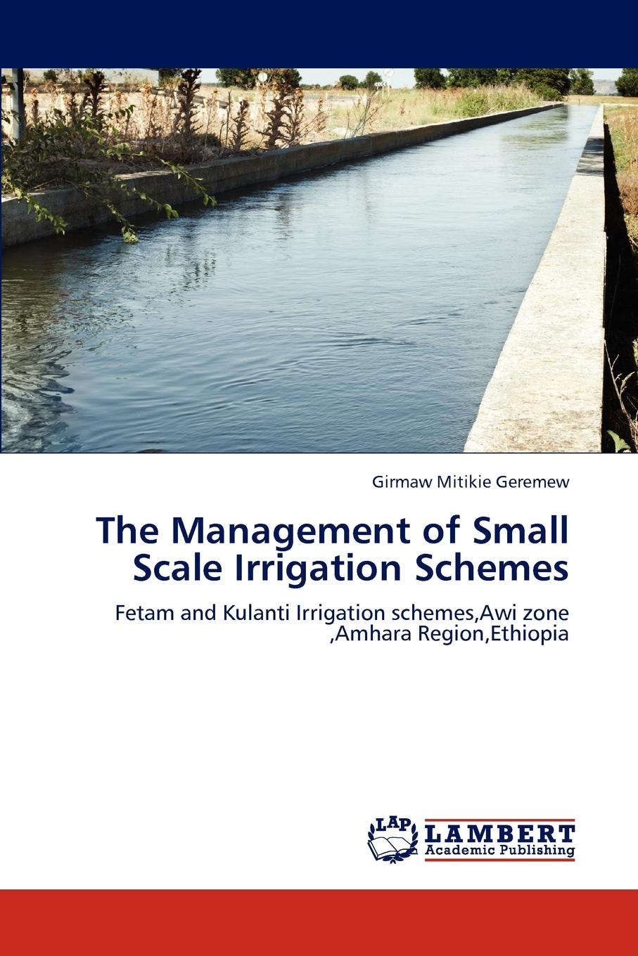 Geremew Girmaw Mitikie The Management of Small Scale Irrigation Schemes susanne charlesworth m sustainable surface water management a handbook for suds