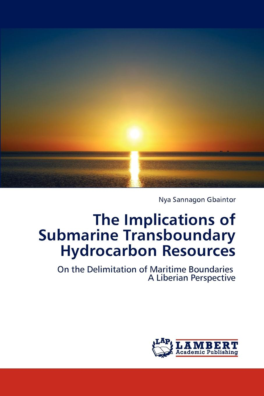 Gbaintor Nya Sannagon The Implications of Submarine Transboundary Hydrocarbon Resources the maritime shipment of lng to northwest europe