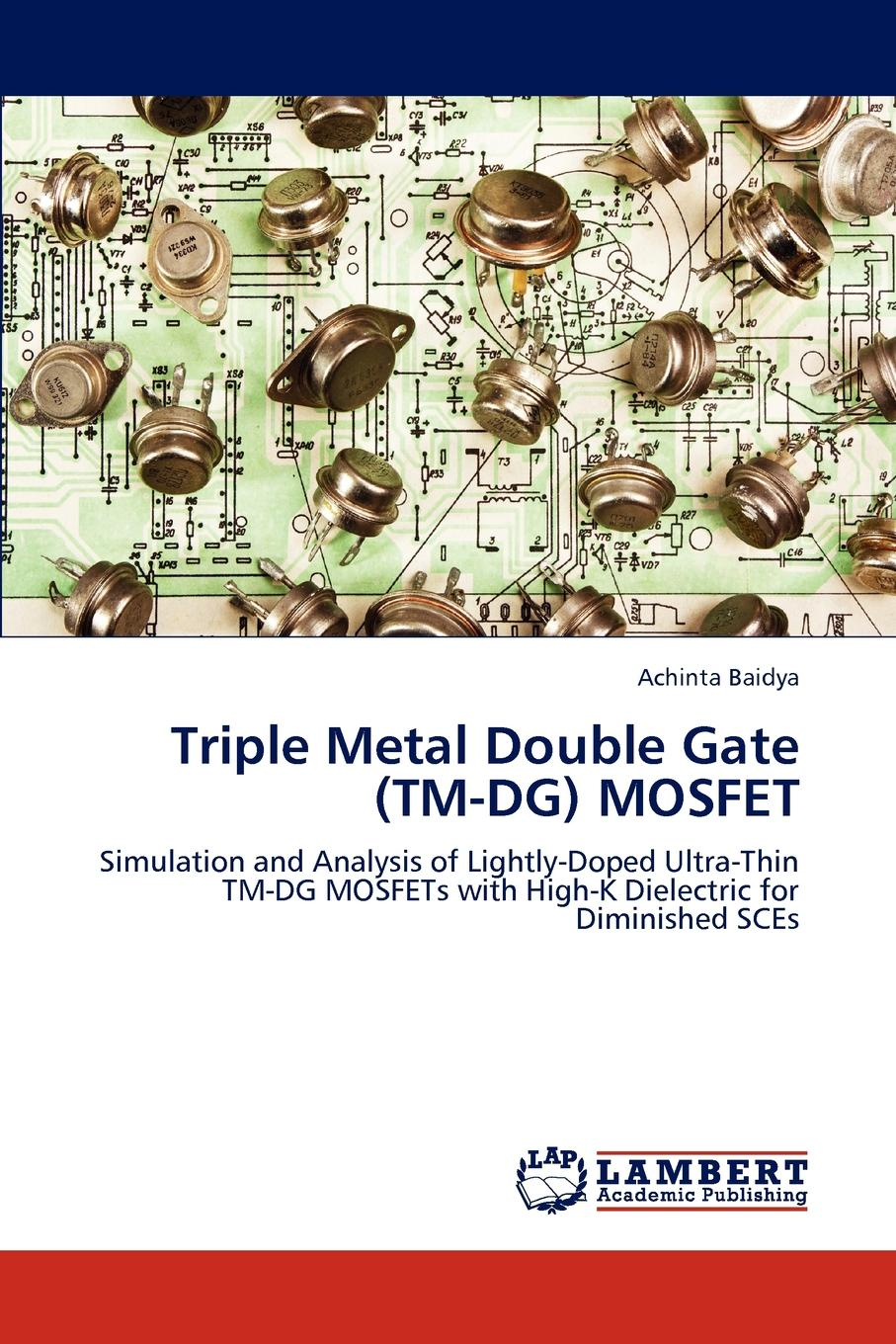 Achinta Baidya Triple Metal Double Gate (TM-DG) MOSFET mosleader irlb3813 to220 50pcs irlb3813pbf to220ab 30v 260a 150a n channel mosfets high quality