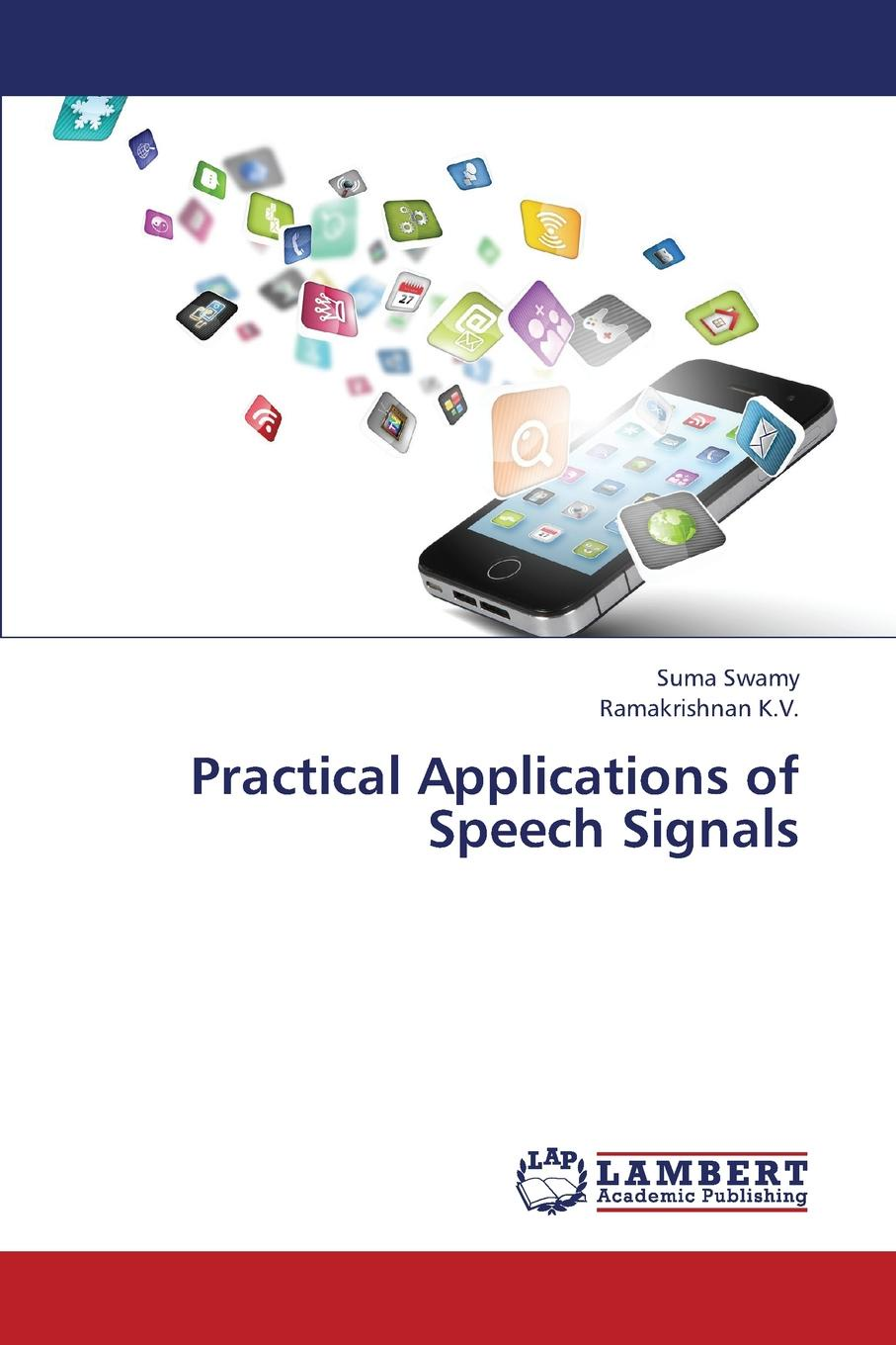 Swamy Suma, K. V. Ramakrishnan Practical Applications of Speech Signals matthias distant speech recognition