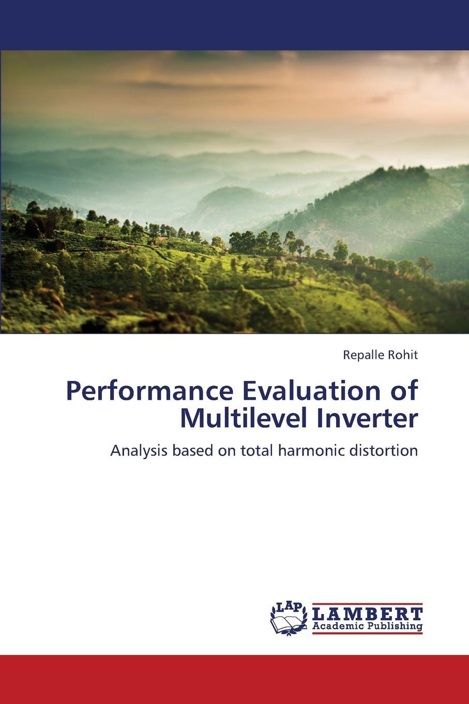 Rohit Repalle Performance Evaluation of Multilevel Inverter j das c power system harmonics and passive filter designs