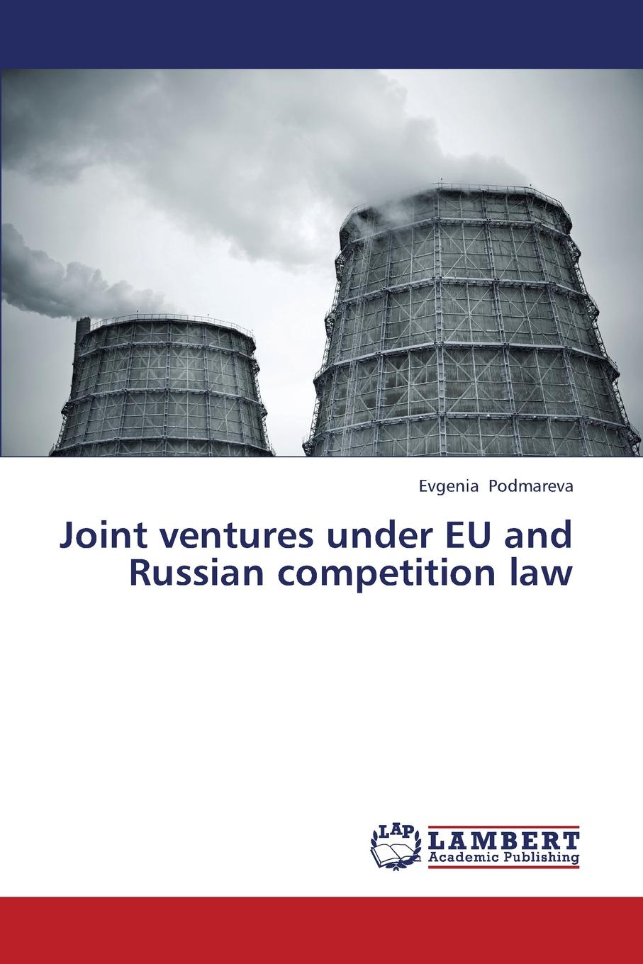 Podmareva Evgenia Joint Ventures Under Eu and Russian Competition Law clifford chane russian business law compendium 3