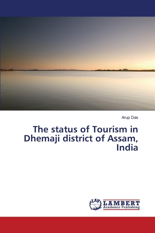 цены на Das Arup The Status of Tourism in Dhemaji District of Assam, India  в интернет-магазинах