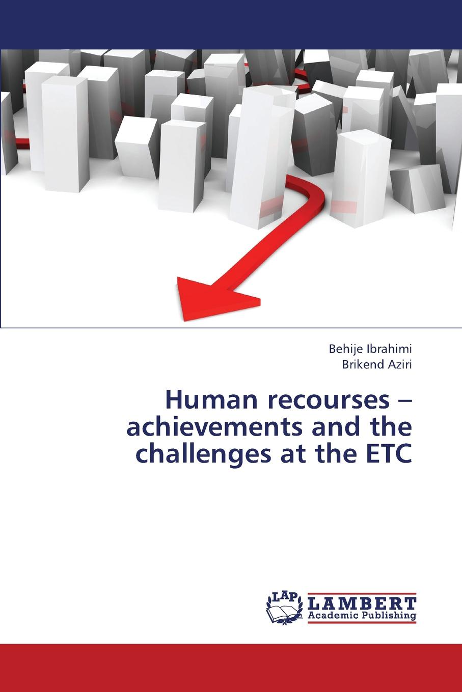 Ibrahimi Behije, Aziri Brikend Human Recourses - Achievements and the Challenges at the Etc motivation and action