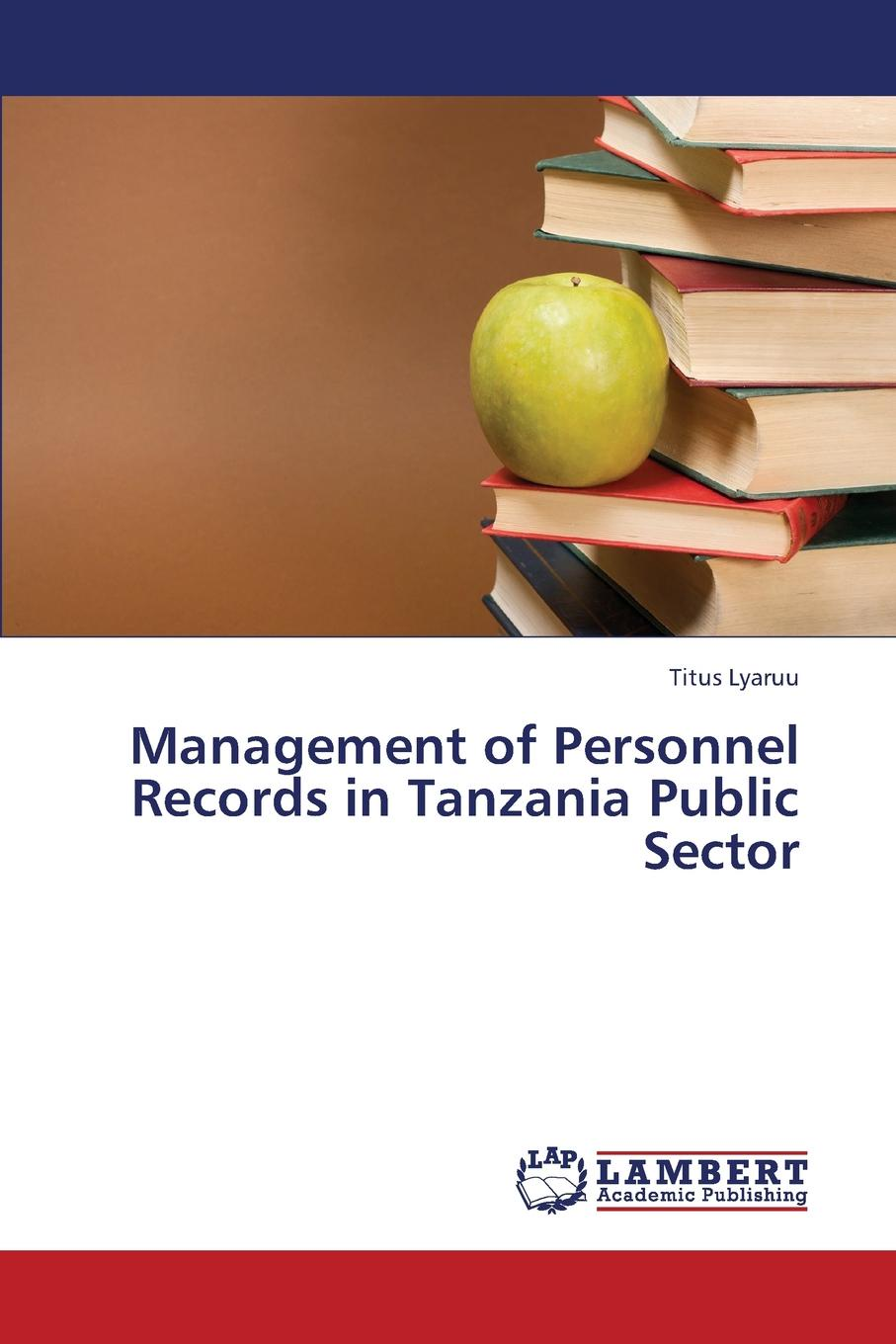 Lyaruu Titus Management of Personnel Records in Tanzania Public Sector цена