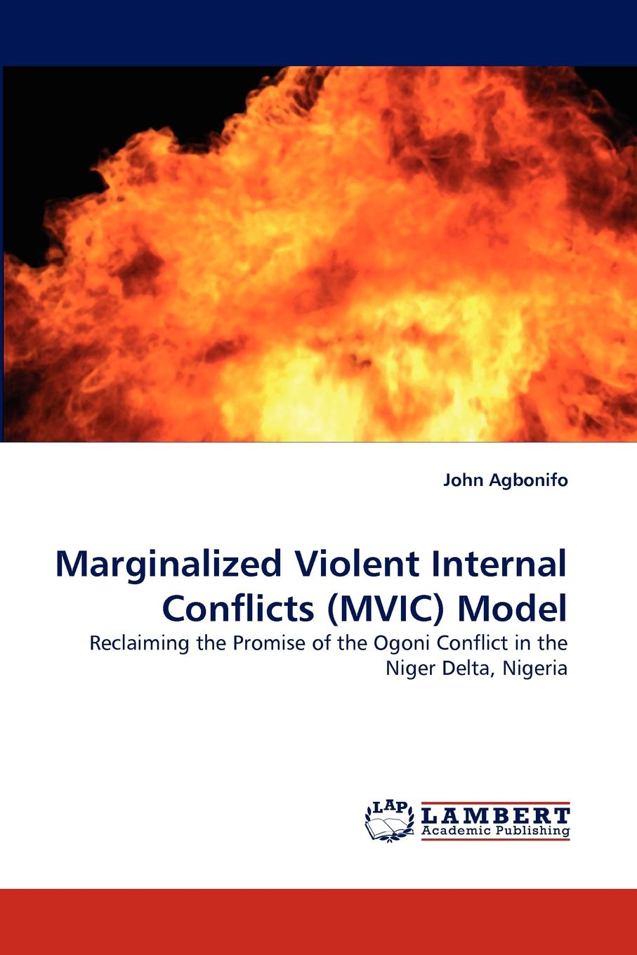 John Agbonifo Marginalized Violent Internal Conflicts (MVIC) Model alexey szydlowski ferguson model of the racial political conflict constitutional and legal aspects