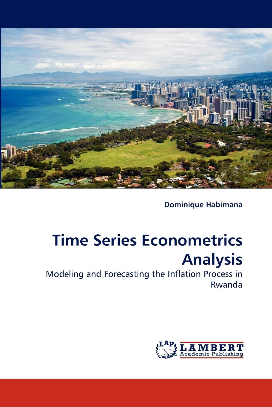 Dominique Habimana Time Series Econometrics Analysis basic econometrics methods