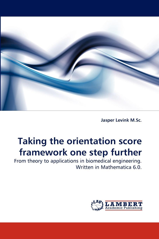 Jasper Levink M. Sc Taking the Orientation Score Framework One Step Further цена и фото