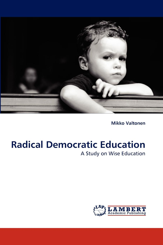 Mikko Valtonen Radical Democratic Education все цены