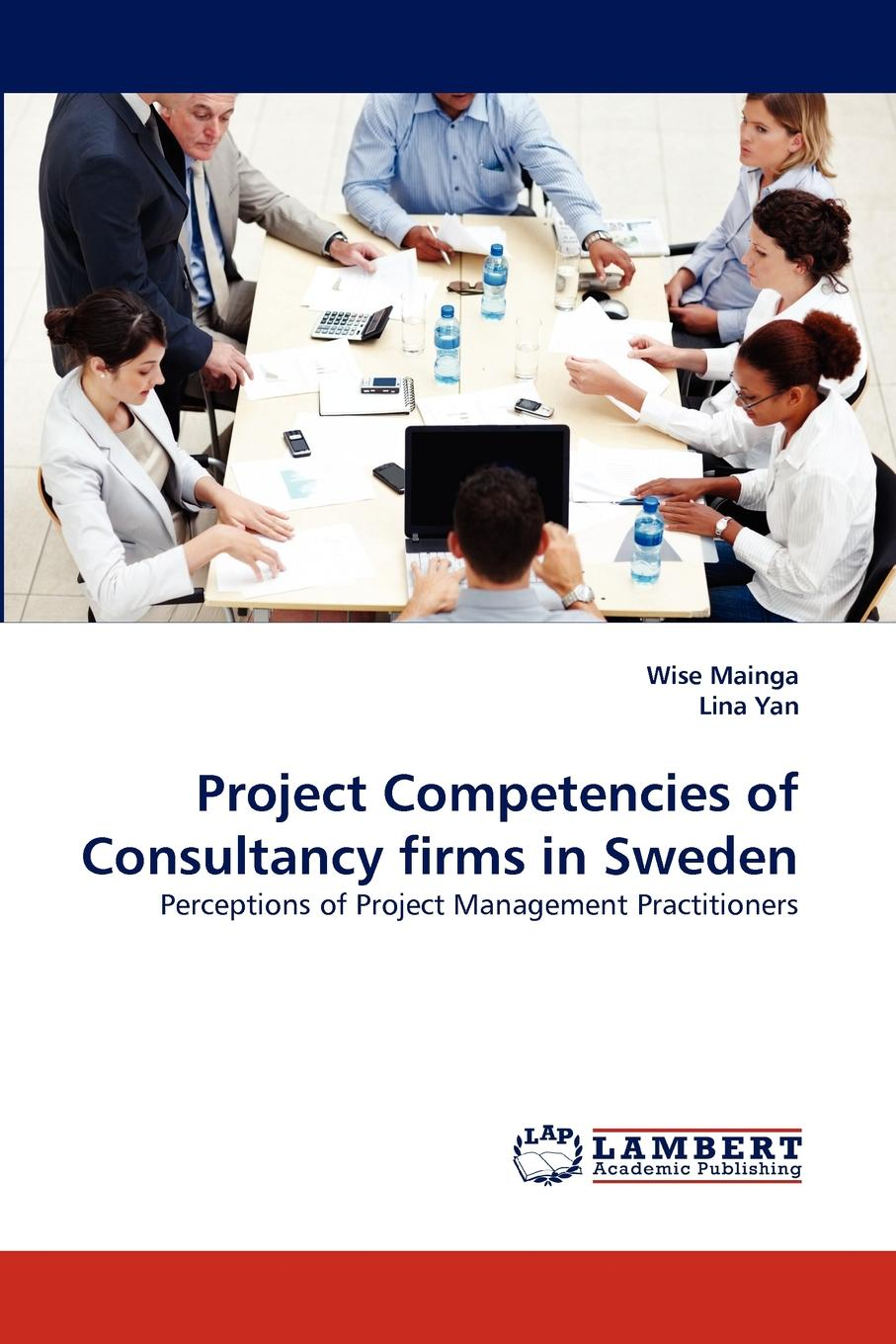 Wise Mainga, Lina Yan Project Competencies of Consultancy Firms in Sweden study of knowledge transfer in cambodia