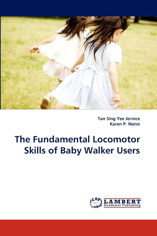 Tan Sing Yee Jernice, Karen P. Nonis The Fundamental Locomotor Skills of Baby Walker Users biscuit and the baby