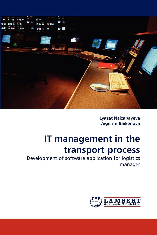 Lyazat Naizabayeva, Aigerim Baikenova It Management in the Transport Process business logistics management