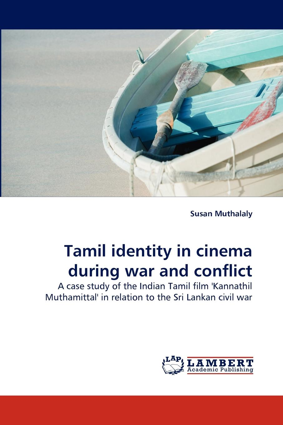 Susan Muthalaly Tamil Identity in Cinema During War and Conflict недорого