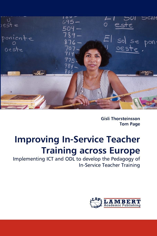 Gísli Thorsteinsson, Tom Page Improving In-Service Teacher Training across Europe innovative reflections of teacher training programmes