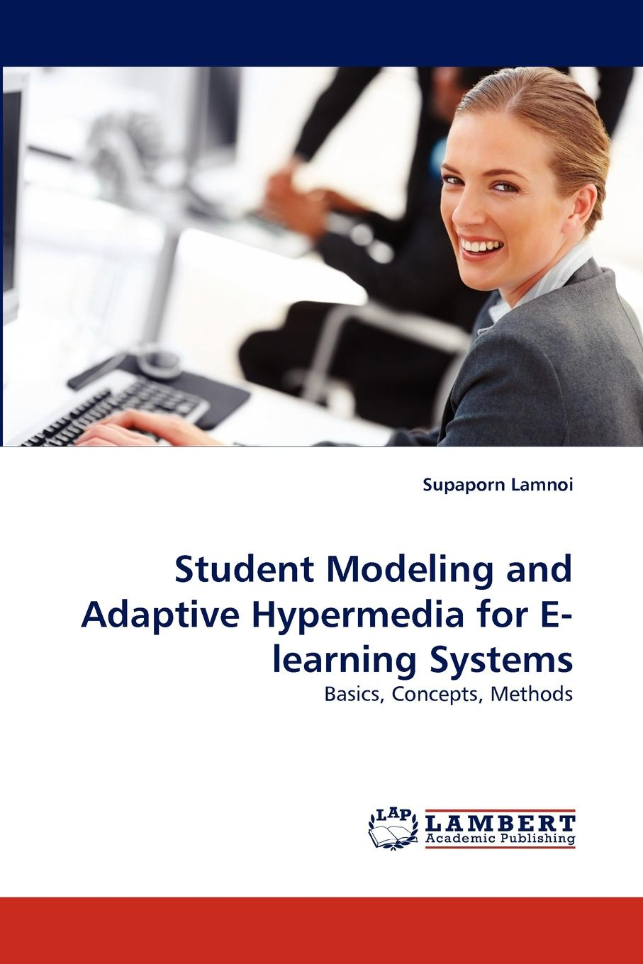 Supaporn Lamnoi Student Modeling and Adaptive Hypermedia for E-learning Systems