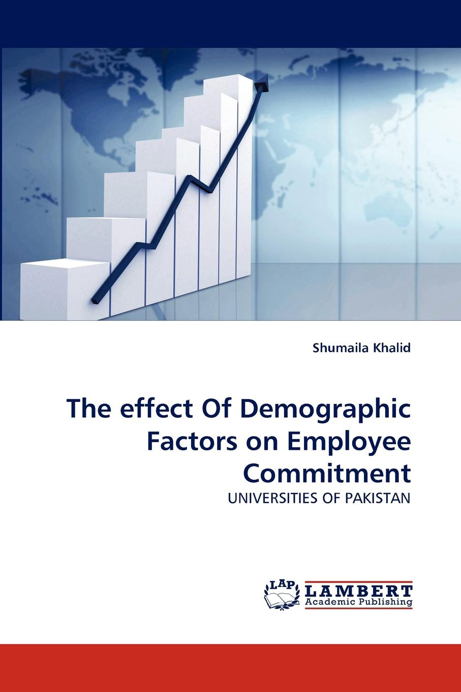Shumaila Khalid The effect Of Demographic Factors on Employee Commitment цены