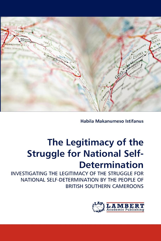 Habila Makanumeso Istifanus The Legitimacy of the Struggle for National Self-Determination