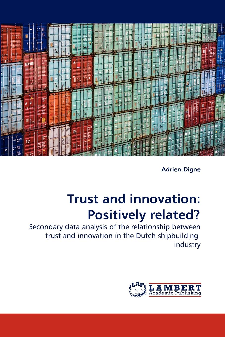 Adrien Digne Trust and innovation. Positively related. knowledge and innovation dilemmas