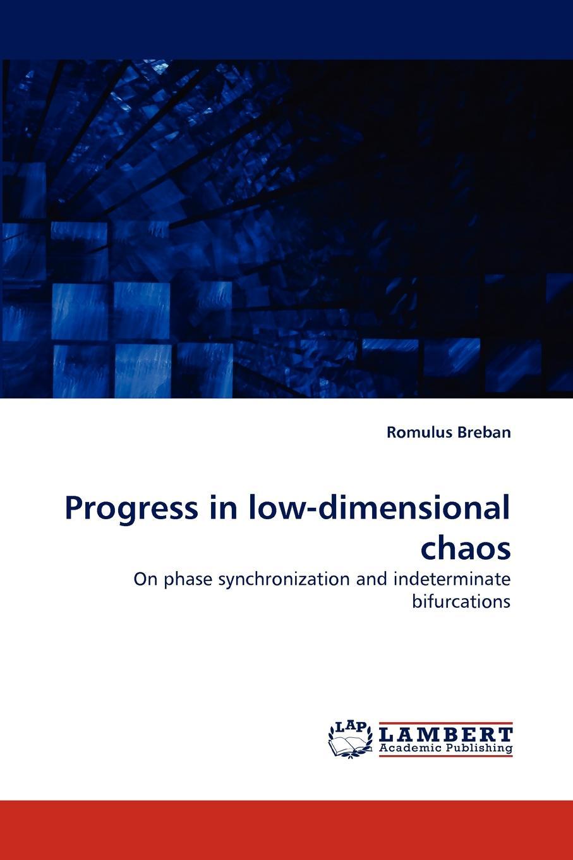 Romulus Breban Progress in Low-Dimensional Chaos chaos панама chaos stratus sombrero