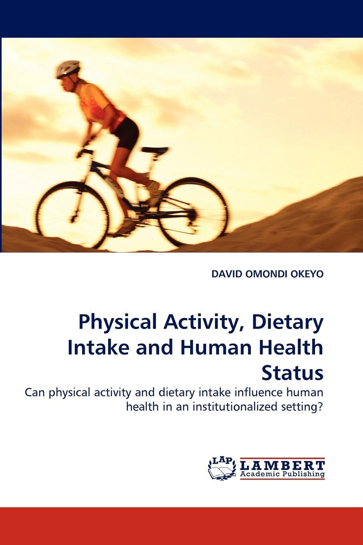 Фото - DAVID OMONDI OKEYO Physical Activity, Dietary Intake and Human Health Status hae soo kwak nano and microencapsulation for foods