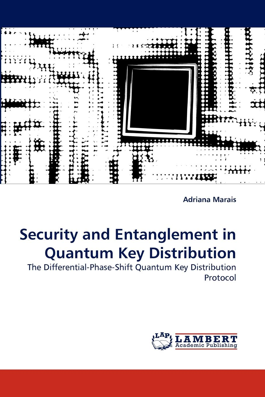 Adriana Marais Security and Entanglement in Quantum Key Distribution divya rajasekar cluster based secure key establishment protocol for wsn