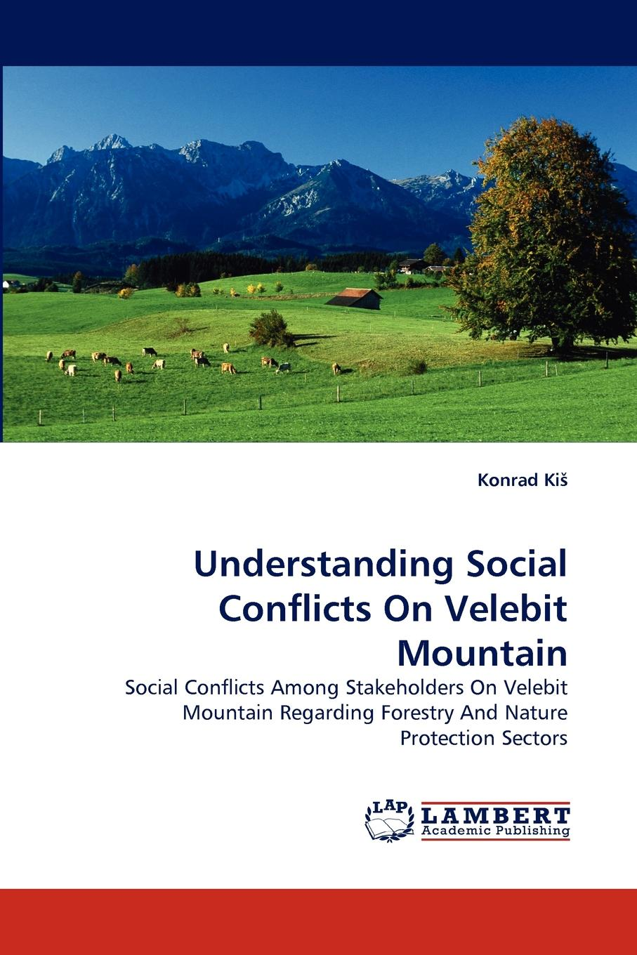 Konrad Ki Understanding Social Conflicts on Velebit Mountain land conflicts in likia location molo district