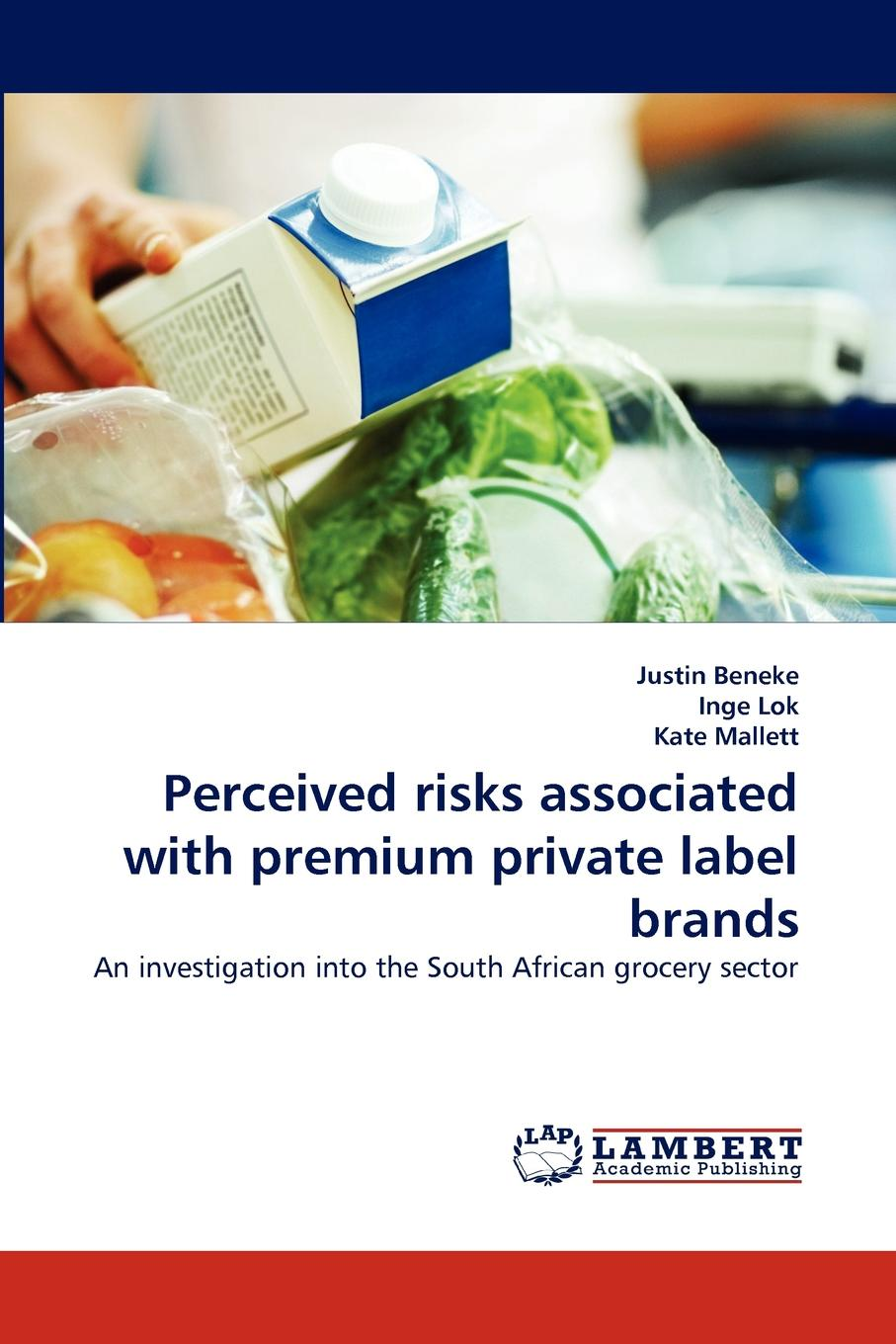 Justin Beneke, Inge Lok, Kate Mallett Perceived Risks Associated with Premium Private Label Brands chai har lee and uchenna cyril eze consumers' perception on online repurchase intention