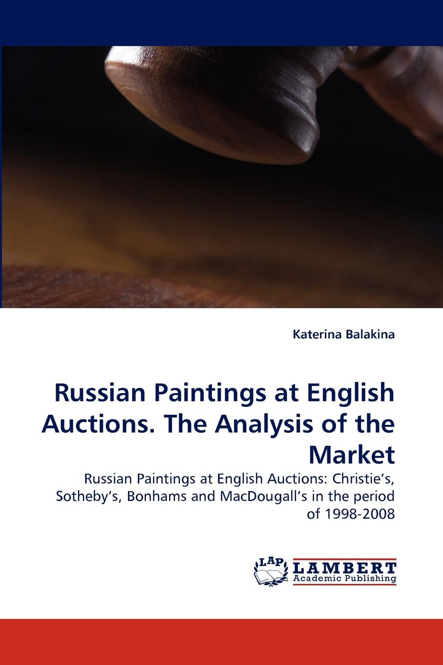 лучшая цена Katerina Balakina Russian Paintings at English Auctions. The Analysis of the Market
