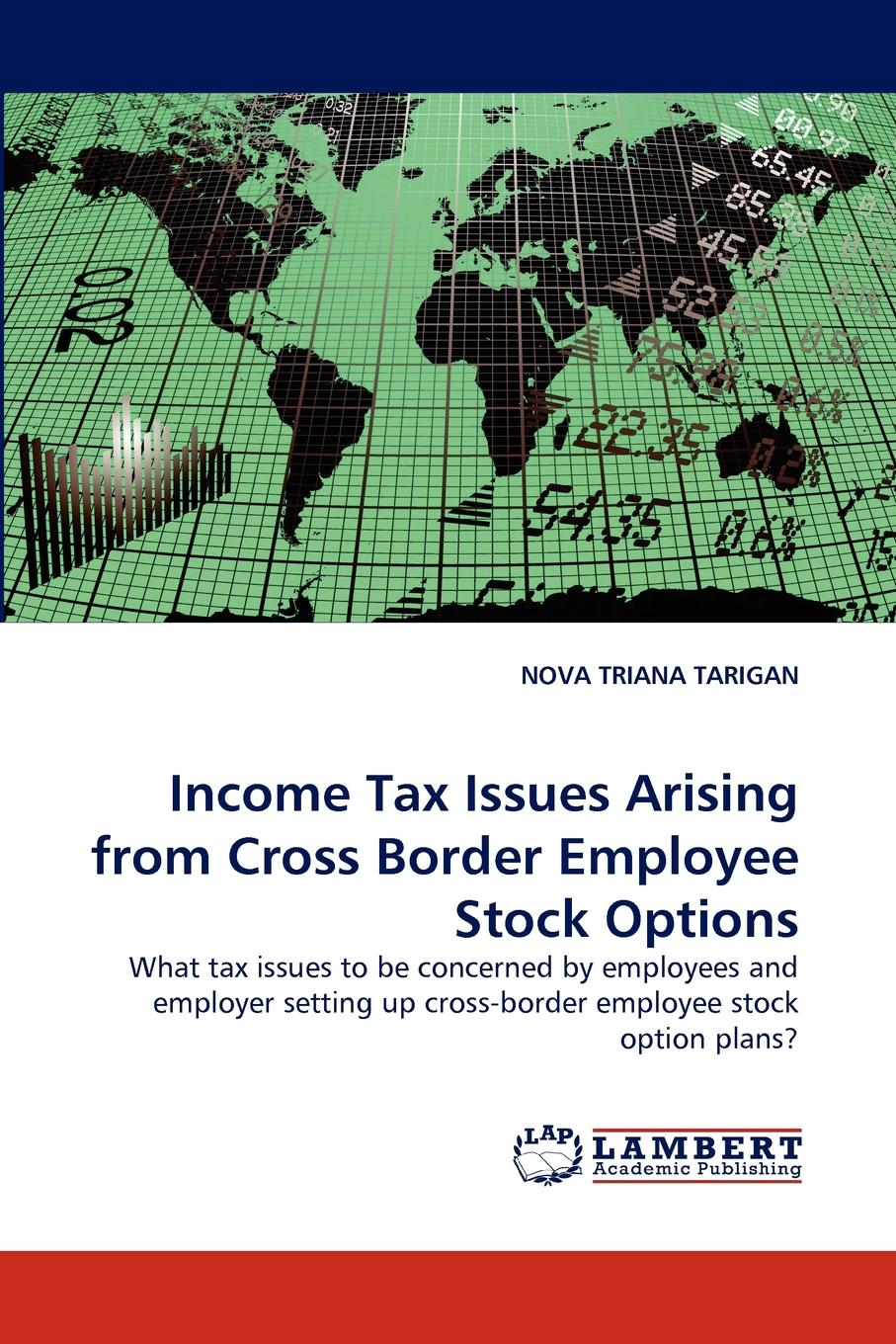 NOVA TRIANA TARIGAN Income Tax Issues Arising from Cross Border Employee Stock Options johnathan mun valuing employee stock options