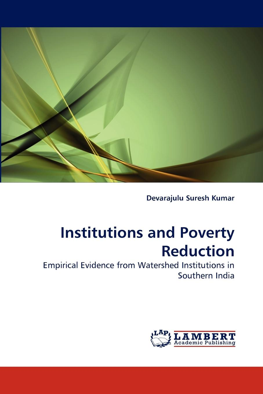 Devarajulu Suresh Kumar Institutions and Poverty Reduction недорго, оригинальная цена