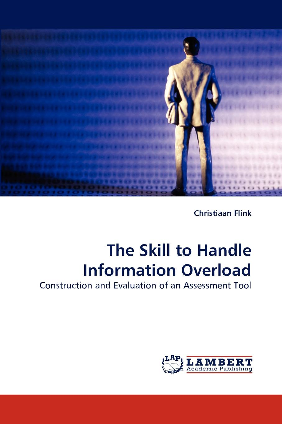 Christiaan Flink The Skill to Handle Information Overload dean lane the chief information officer s body of knowledge people process and technology