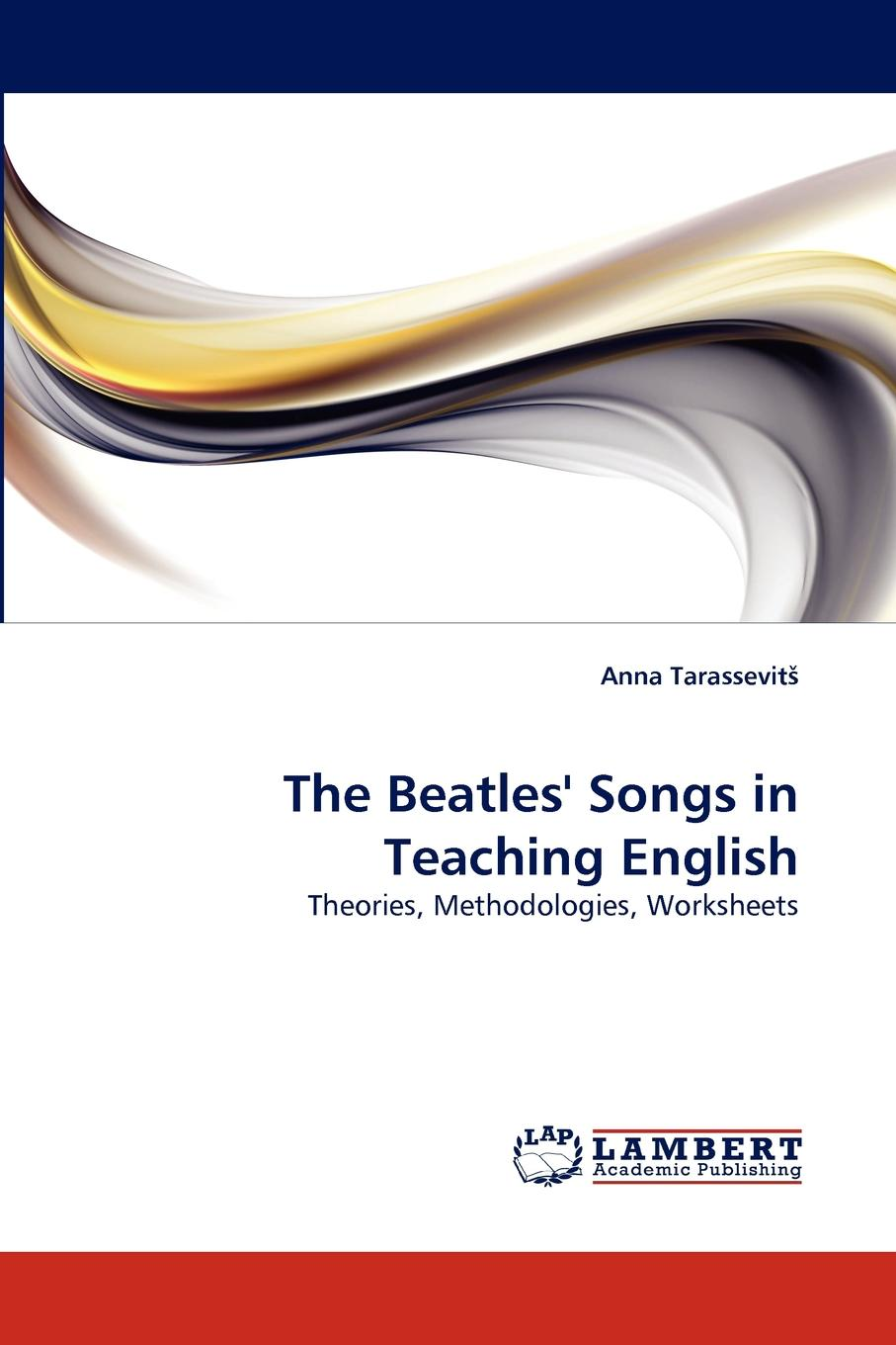Anna Tarassevitš The Beatles. Songs in Teaching English scarino angela intercultural language teaching and learning