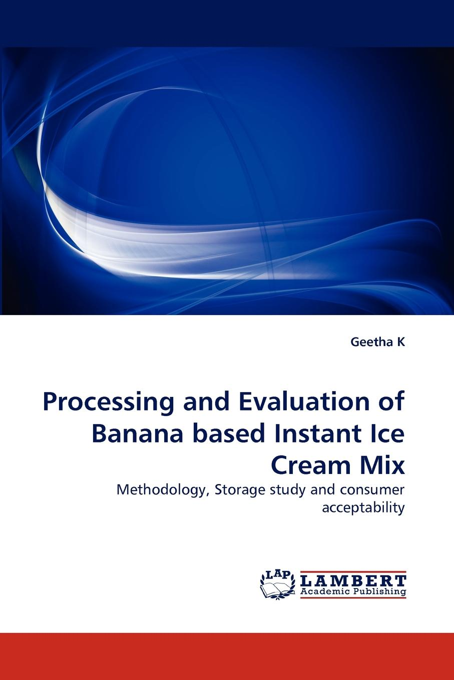 Geetha K Processing and Evaluation of Banana based Instant Ice Cream Mix скейтборд usd pro banana and gorilla отзывы
