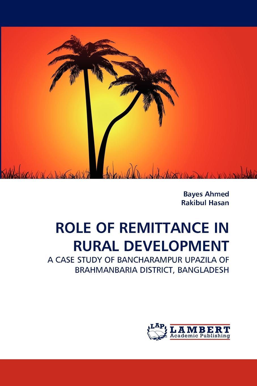 Фото - Bayes Ahmed, Rakibul Hasan ROLE OF REMITTANCE IN RURAL DEVELOPMENT the impact of rural migration on village development