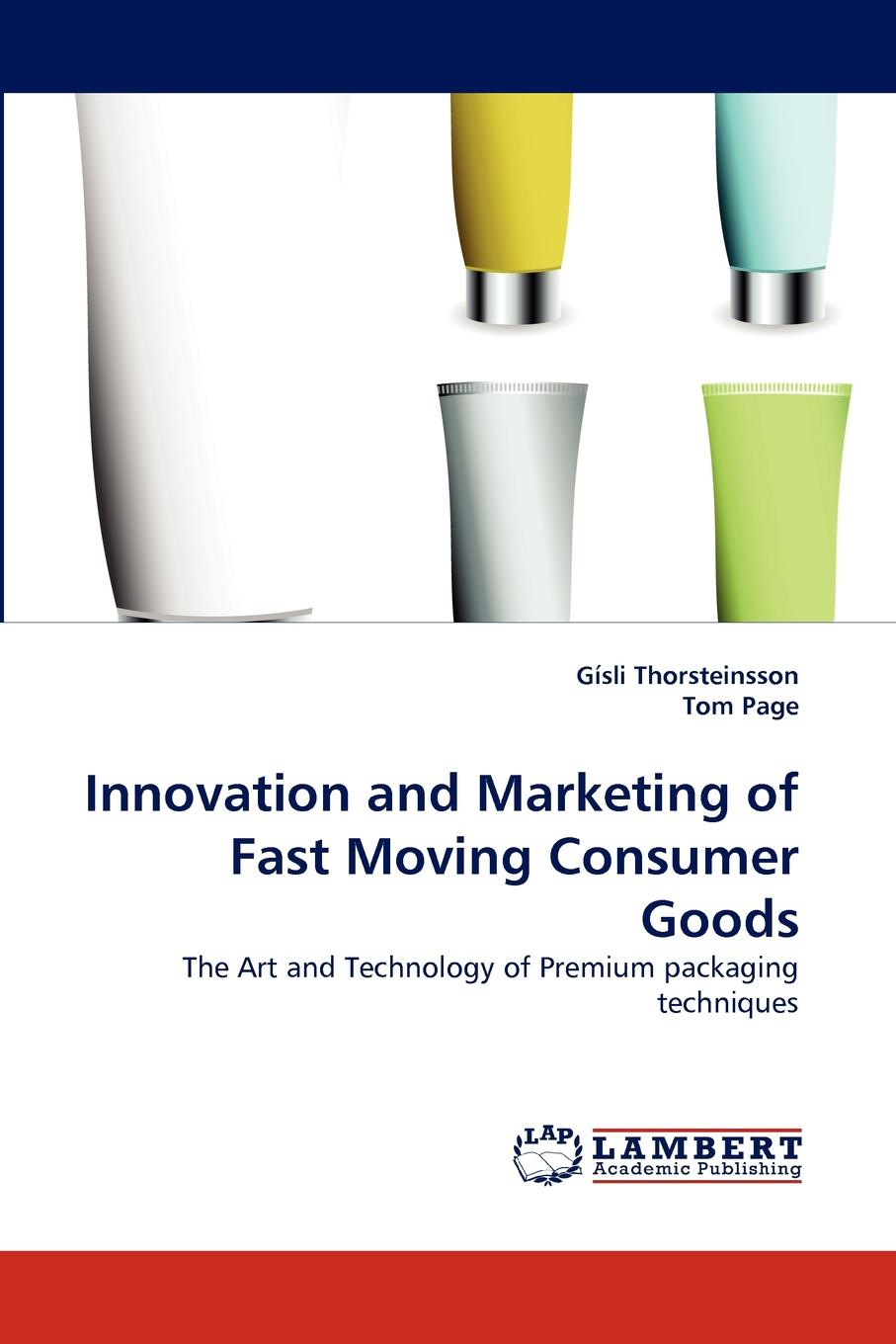 Gisli Thorsteinsson, Tom Page Innovation and Marketing of Fast Moving Consumer Goods unique packaging