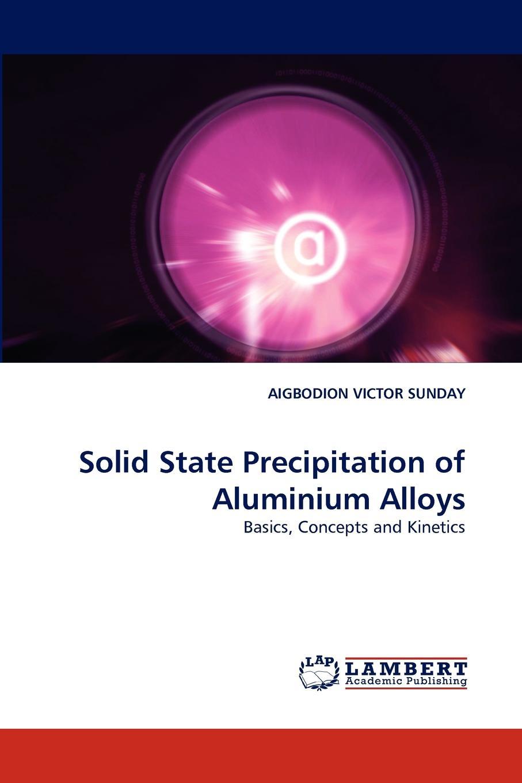 Aigbodion Victor Sunday Solid State Precipitation of Aluminium Alloys zahra jeirani thermodynamic investigation of wax precipitation