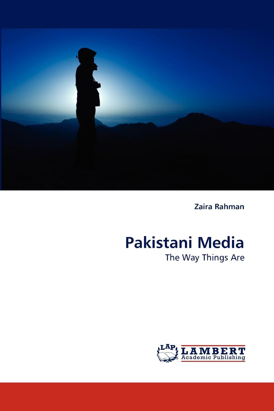 Zaira Rahman Pakistani Media media and politics in pakistan