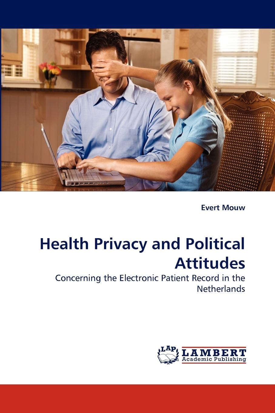 Evert Mouw Health Privacy and Political Attitudes personal epistemology as predictor of attitudes toward ict usage