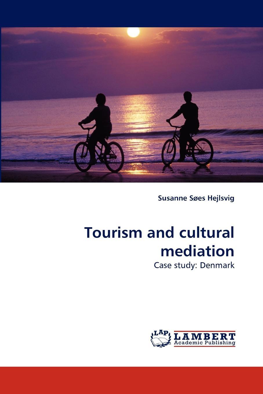 купить Susanne Soes Hejlsvig Tourism and Cultural Mediation по цене 9339 рублей