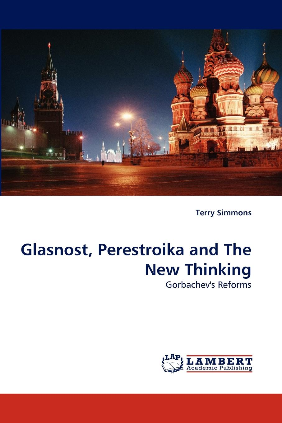 Terry Simmons Glasnost, Perestroika and The New Thinking evgeniy gorbachev returning to