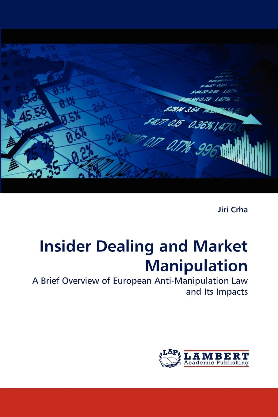 Jiri Crha Insider Dealing and Market Manipulation jerald pinto e quantitative investment analysis workbook