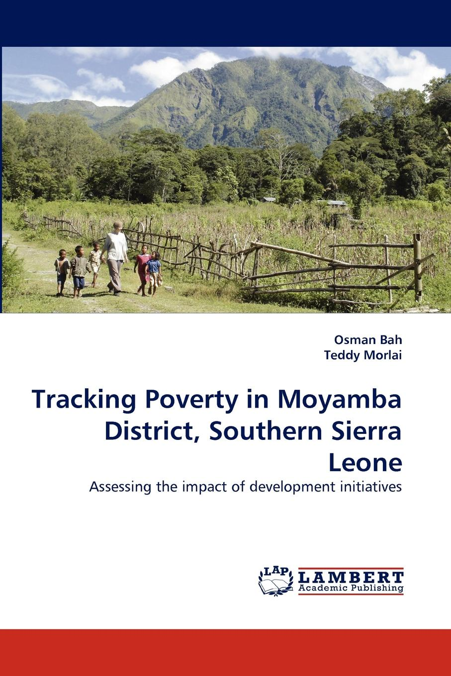 Osman Bah, Teddy Morlai Tracking Poverty in Moyamba District, Southern Sierra Leone thoti mallikarjuna rural development programmes in chitoor district of andhra pradesh