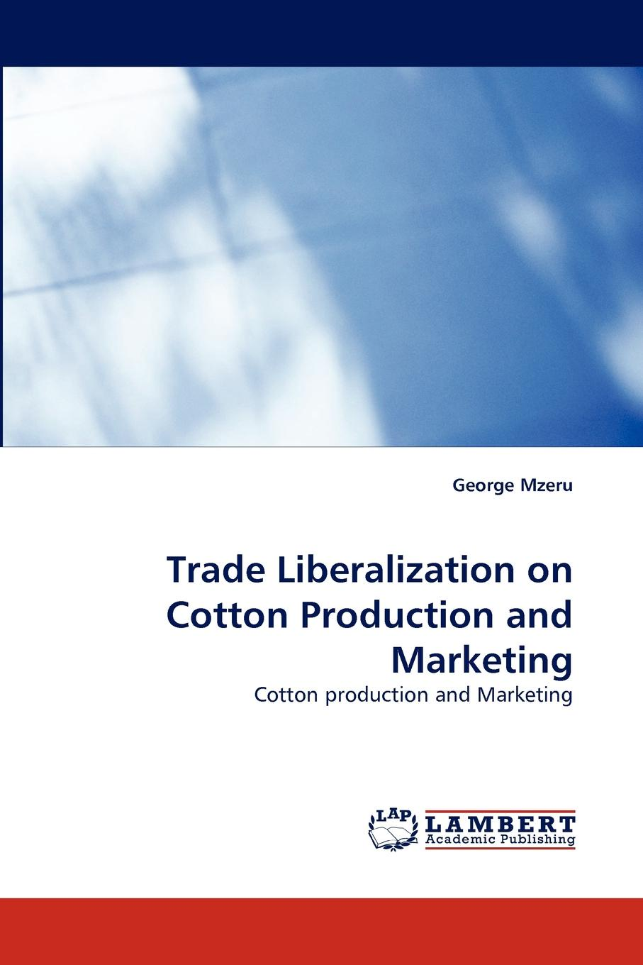 George Mzeru Trade Liberalization on Cotton Production and Marketing did trade liberalization in india promote high polluting goods