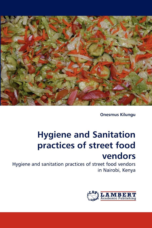 Onesmus Kilungu Hygiene and Sanitation practices of street food vendors biological hazards associated with street foods of nepal