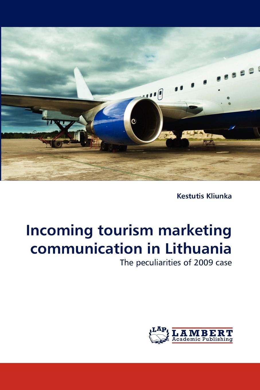Kestutis Kliunka Incoming tourism marketing communication in Lithuania