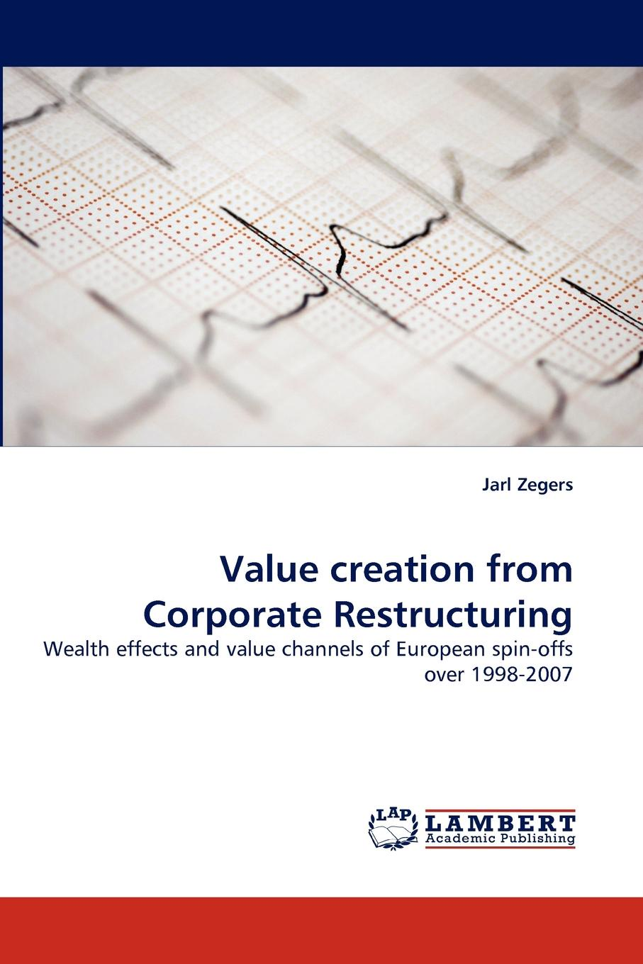 Jarl Zegers Value Creation from Corporate Restructuring недорго, оригинальная цена